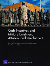 Cash Incentives and Military Enlistment, Attrition, and Reenlistment av Beth J. Asch, Paul Heaton, James Hosek, Francisco Martorell og Curtis Simon (Heftet)