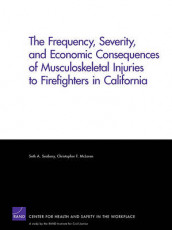 The Frequency, Severity, and Economic Consequences of Musculoskeletal Injuries to Firefighters in California av Christopher F. McLaren og Seth A. Seabury (Heftet)