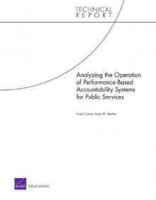 Analyzing the Operation of Performance-Based Accountability Systems for Public Services av Frank Camm og Brian M. Stecher (Heftet)