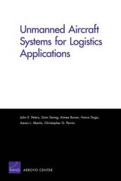 Unmanned Aircraft Systems for Logistics Applications av Aimee Bower, Harun Dogo, Aaron L. Martin, Christopher G. Pernin, John E. Peters og Somi Seong (Heftet)