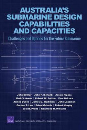 Australia's Submarine Design Capabilities and Capacities av Mark V. Arena, John Birkler, Robert W. Button, Jessie Riposo og John F. Schank (Heftet)