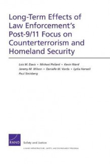 Long-Term Effects of Law Enforcement1s Post-9/11 Focus on Counterterrorism and Homeland Security av Lois M. Davis, Michael Pollard, Kevin Ward, Jeremy M. Wilson og Danielle M. Varda (Heftet)