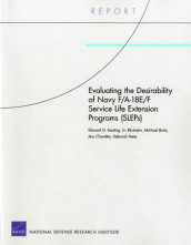 Evaluating the Desirability of Navy F/A-18e/F Service Life Extension Programs (Sleps) av Irv Blickstein, Michael Boito, Jess Chandler, Edward G. Keating og Deborah Peetz (Heftet)