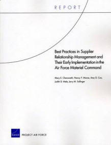 Best Practices in Supplier Relationship Management and Their Early Implementation in the Air Force Material Command av Mary E. Chenoweth, Nancy Y. Moore, Amy G. Cox, Judith D. Mele og Jerry M. Sollinger (Heftet)