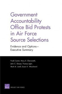 Government Accountability Office Bid Protests in Air Force Source Selections av Frank Camm, Mary E. Chenoweth, John C. Graser, Thomas Light, Mark A. Lorell og Susan K. Woodward (Heftet)