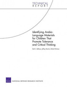 Identifying Arabic-Language Materials for Children That Promote Tolerance and Critical Thinking av Gail Zellman, Jeffrey Martini og Michal Perlman (Heftet)
