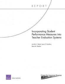Incorporating Student Performance Measures into Teacher Evaluation Systems av Laura S. Hamilton, Brian M. Stecher og Jennifer L. Steele (Heftet)