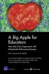 A Big Apple for Educators av Catherine DiMartino, Scott Epstein, Nidhi Kalra, Julia Koppich, Julie A. Marsh, Daniel F. McCaffrey, Art Peng, Matthew G. Springer og Kun Yuan (Heftet)