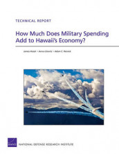 How Much Does Military Spending Add to Hawaii's Economy? av James Hosek, Aviva Litovitz og Adam C. Resnick (Heftet)