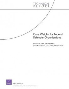 Case Weights for Federal Defender Organizations av Nicholas M. Pace, Greg Ridgeway, James M. Anderson, Cha-Chi Fan og Mariana Horta (Heftet)