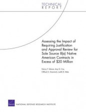 Assessing the Impact of Requiring Justification and Approval Review for Sole Source 8(a) Native American Contracts in Excess of $20 Million av Amy G. Cox, Clifford A. Grammich, Judith D. Mele og Nancy Y. Moore (Heftet)