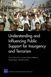 Understanding and Influencing Public Support for Insurgency and Terrorism av Paul K. Davis, Zachary Haldeman, Eric V. Larson, Mustafa Oguz og Yashodhara Rana (Heftet)