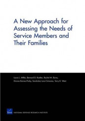 A New Approach for Assessing the Needs of Service Members and Their Families av Dionne Barnes-Proby, Rachel M. Burns, Sandraluz Lara-Cinisomo, Laura L Miller, Bernard D. Rostker og Terry R. West (Heftet)