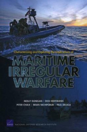 Characterizing and Exploring the Implications of Maritime Irregular Warfare av Peter Chalk, Paul DeLuca, Molly Dunigan, Dick Hoffmann og Brian Nichiporuk (Heftet)