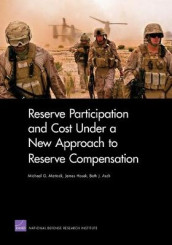 Reserve Participation and Cost Under a New Approach to Reserve Compensation av Beth J. Asch, James Hosek og Michael G. Mattock (Heftet)