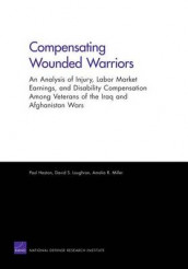 Compensating Wounded Warriors av Paul Heaton, David S. Loughran og Amalia R. Miller (Heftet)