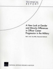 A New Look at Gender and Minority Differences in Officer Career Progression in the Military av Beth J. Asch, Alessandro Malchiodi og Trey Miller (Heftet)