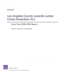 Los Angeles County Juvenile Justice Crime Prevention Act av Terry Fain, Susan Turner og Greg Ridgeway (Heftet)