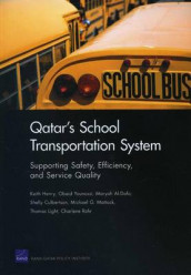 Qatar's School Transportation System av Maryah Al-Dafa, Shelly Culbertson, Keith Henry, Thomas Light, Michael G. Mattock, Charlene Rohr og Obaid Younossi (Heftet)