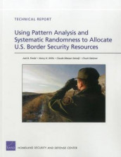 Using Pattern Analysis and Systematic Randomness to Allocate U.S. Border Security Resources av Joel B. Predd, Claude Messan Setodji, Chuck Stelzner og Henry H. Willis (Heftet)