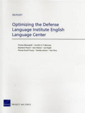 Optimizing the Defense Language Institute English Language Center av Joe Hogler, Timothy Jackson, Thomas Manacapilli, Jennifer D. P. Moroney, Stephanie Pezard, Sean Robson, Tara Terry og Thomas-Durrell Young (Heftet)