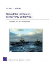 Should the Increase in Military Pay be Slowed? av Beth J. Asch, James Hosek og Michael G. Mattock (Heftet)