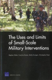 The Uses and Limits of Small-Scale Military Interventions av Caroline Baxter, Molly Dunigan, Christopher Rizzi og Stephen Watts (Heftet)
