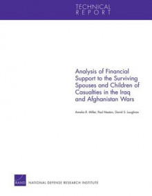 Analysis of Financial Support to the Surviving Spouses and Children of Casualties in the Iraq and Afghanistan Wars av Amalia R. Miller, Paul Heaton og David S. Loughran (Heftet)