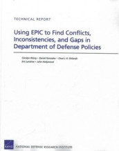 Using Epic to Find Conflicts, Inconsistencies, and Gaps in Department of Defense Policies av Daniel Gonzales, John Hollywood, Eric Landree, Chad J. R. Ohlandt og Carolyn Wong (Heftet)