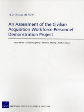 An Assessment of the Civilian Acquisition Workforce Personnel Demonstration Project av Lindsay Daugherty, Matthew Hoover, Edward G. Keating og Laura Werber (Heftet)