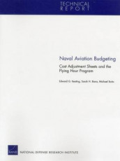 Naval Aviation Budgeting av Sarah H. Bana, Michael Boito og Edward G. Keating (Heftet)