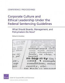 Corporate Culture and Ethical Leadership Under the Federal Sentencing Guidelines av Michael D. Greenberg (Heftet)