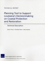 Planning Tool to Support Louisiana's Decisionmaking on Coastal Protection and Restoration av David G. Groves, Debra Knopman og Christopher Sharon (Heftet)