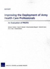 Improving the Deployment of Army Health Care Professionals av Kimberlie Biever, Rachel M. Burns, Ann C. Haas, Kristy Gonzalez Morganti, Stuart S. Olmsted og Melony E. Sorbero (Heftet)