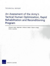 An Assessment of the Army's Tactical Human Optimization, Rapid Rehabilitation and Reconditioning Program av Terrence K. Kelly, Steven A. Knapp, Kristin J. Leuschner, Ralph Masi og Brittian A. Walker (Heftet)