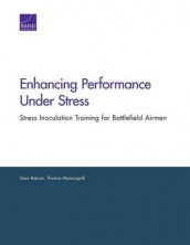 Enhancing Performance Under Stress av Thomas Manacapilli og Sean Robson (Heftet)