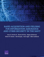 Rapid Acquisition and Fielding for Information Assurance and Cyber Security in the Navy av Elliot Axelband, Robert W. Button, Megan McKErnan, Shawn McKay og Porche (Heftet)