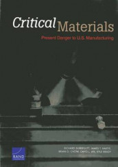 Critical Materials av David L. An, James T. Bartis, Kyle Brady, Brian G Chow og Richard Silberglitt (Heftet)