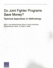 Do Joint Fighter Programs Save Money av Shmuel Abramzon, David L. An, Robert A. Guffey, Michael Kennedy, Robert S. Leonard, Mark A. Lorell og Ken Munson (Heftet)