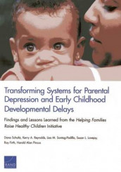 Transforming Systems for Parental Depression and Early Childhood Developmental Delays av Ray Firth, Susan L. Lovejoy, Harold Alan Pincus, Kerry A. Reynolds, Dana Schultz og Lisa M. Sontag-Padilla (Heftet)