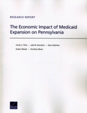 The Economic Impact of Medicaid Expansion on Pennsylvania av Julie M. Donohue, Christine Eibner, Carter C. Price, Evan Saltzman og Dulani Woods (Heftet)