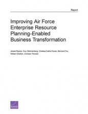 Improving Air Force Enterprise Resource Planning-Enabled Business Transformation av Chelsea Kaihoi Duran, Bernard Fox, Jessie Riposo, William Shelton, Andreas Thorsen og Guy Weichenberg (Heftet)