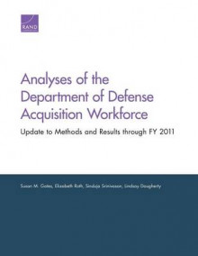 Analyses of the Department of Defense Acquisition Workforce av Susan M. Gates, Elizabeth Roth, Sinduja Srinivasan og Lindsay Daugherty (Heftet)