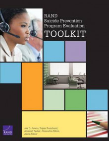 Rand Suicide Prevention Program Evaluation Toolkit av Joie D. Acosta, Rajeev Ramchand, Amariah Becker, Alexander Felton og Aaron Kofner (Heftet)