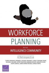Workforce Planning in the Intelligence Community av Barbara Bicksler, Raymond E. Conley, Sara Beth Elson, Jeffrey Engstrom, Joseph Jenkins, Lianne Kennedy-Boudali, Charles Nemfakos, Bernard D. Rostker, William A. Williams og Stephanie Young (Heftet)