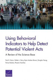 Using Behavioral Indicators to Help Detect Potential Violent Acts av Ryan Andrew Brown, Paul K. Davis, Walter L. Perry, Parisa Roshan, Phoenix Voorhies og Douglas Yeung (Heftet)
