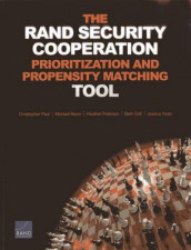 The Rand Security Cooperation Prioritization and Propensity Matching Tool av Beth Grill, Michael Nixon, Christopher Paul, Heather Peterson og Jessica Yeats (Heftet)