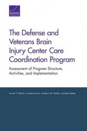 The Defense and Veterans Brain Injury Center Care Coordination Program av Caroline Epley, Coreen Farris, Laurie T. Martin og Andrew M. Parker (Heftet)