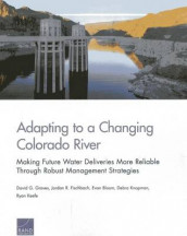Adapting to a Changing Colorado River av Evan Bloom, Jordan R. Fischbach, David G. Groves, Ryan Keefe og Debra Knopman (Heftet)