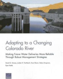 Adapting to a Changing Colorado River av David G. Groves, Jordan R. Fischbach, Evan Bloom, Debra Knopman og Ryan Keefe (Heftet)